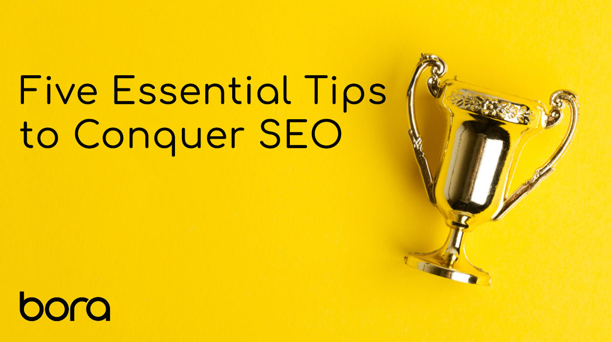 5 essential tips to conquer SEO