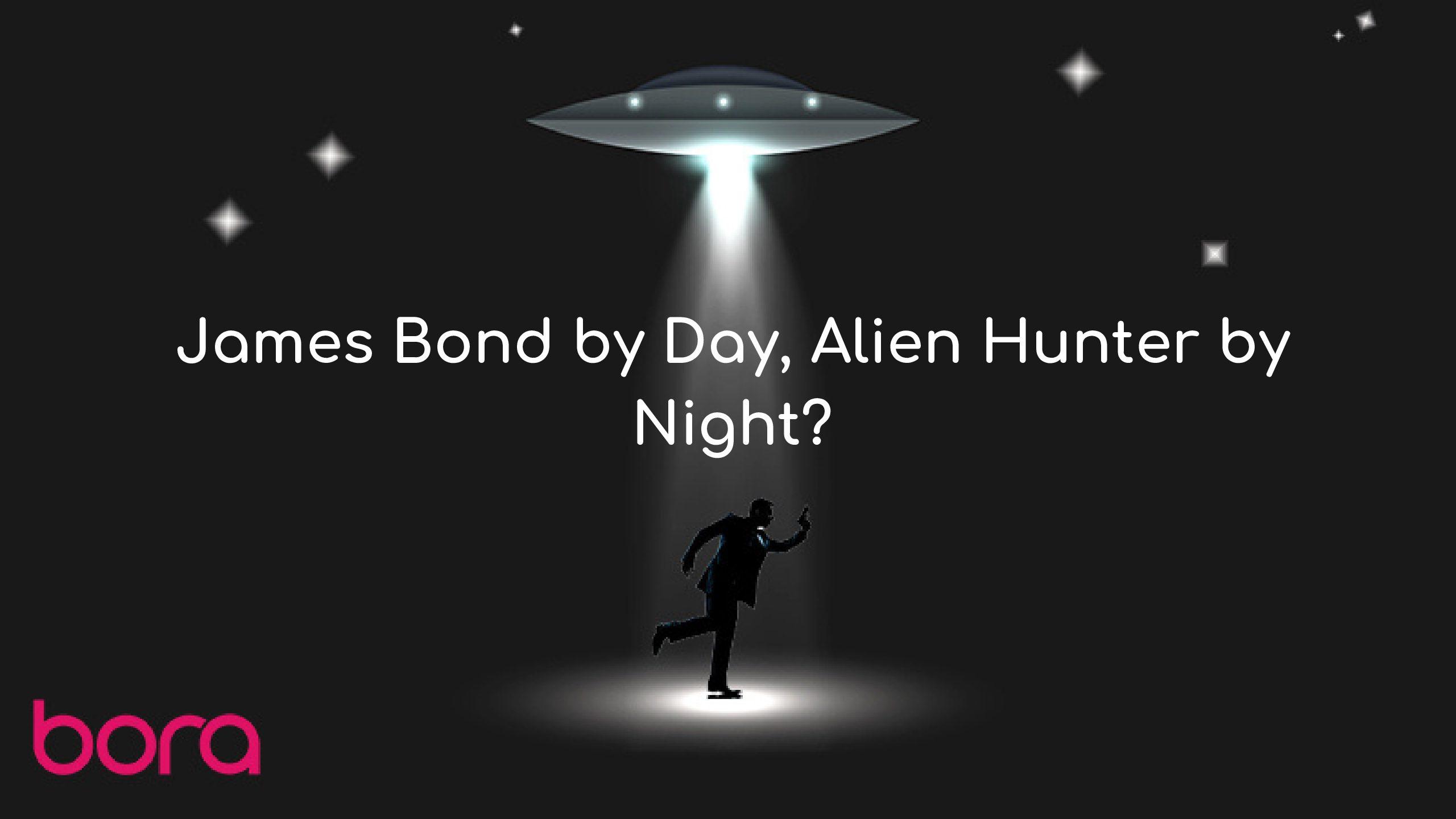 James Bond by Day, Alien Hunter by Night