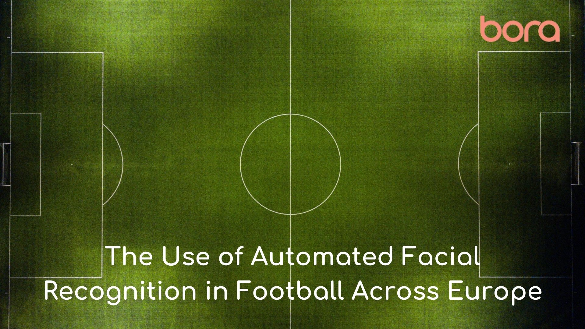 The Use of Automated Facial Recognition in Football Across Europe