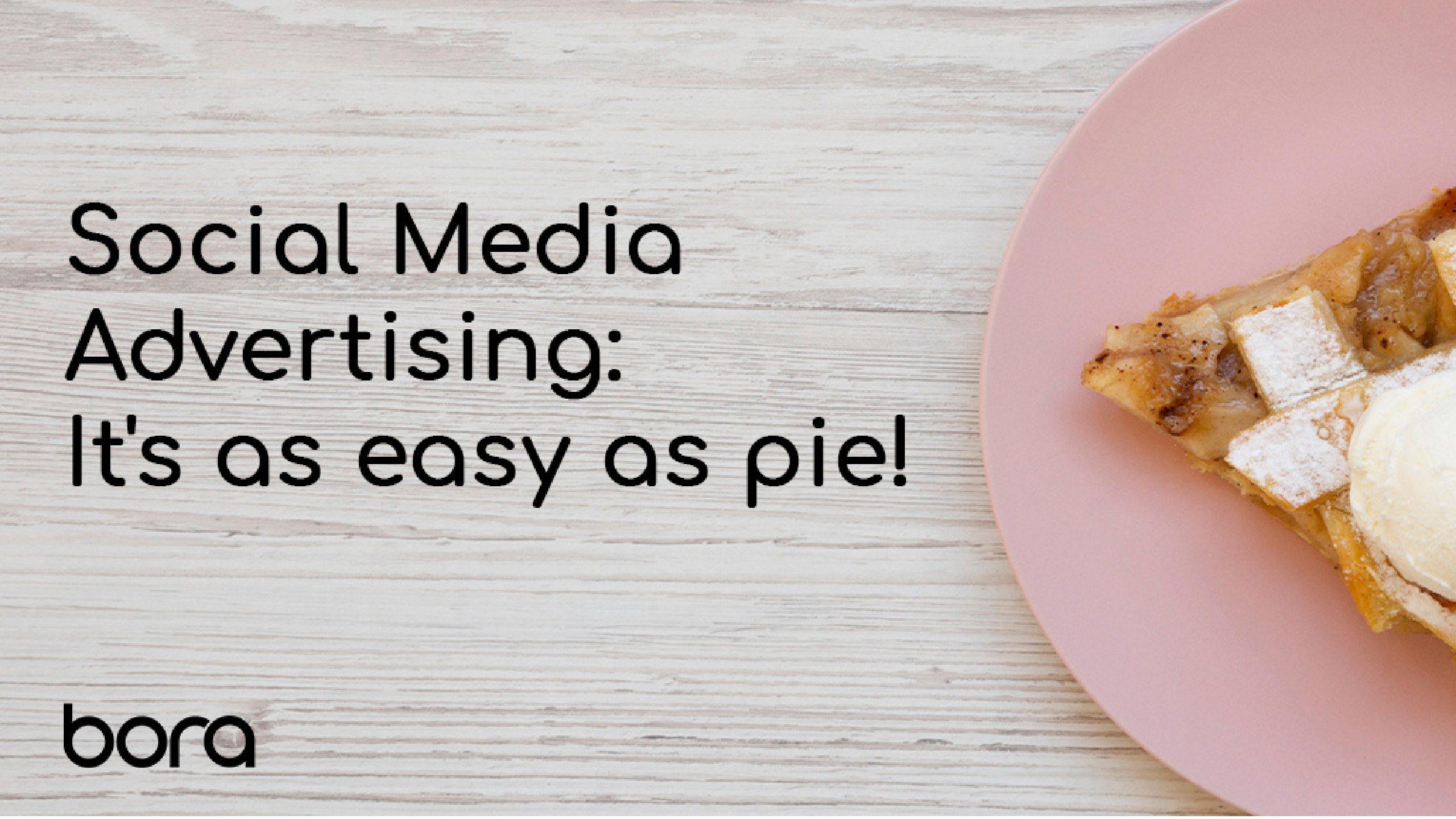 Social Media Advertising: It's as easy as pie!