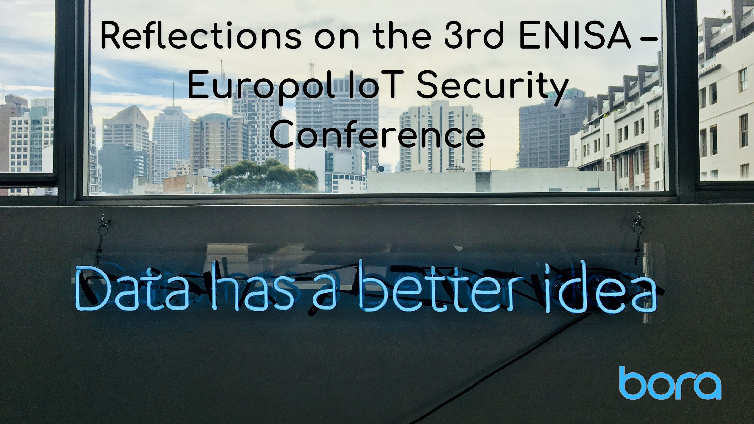 Reflections on the 3rd ENISA – Europol IoT Security Conference