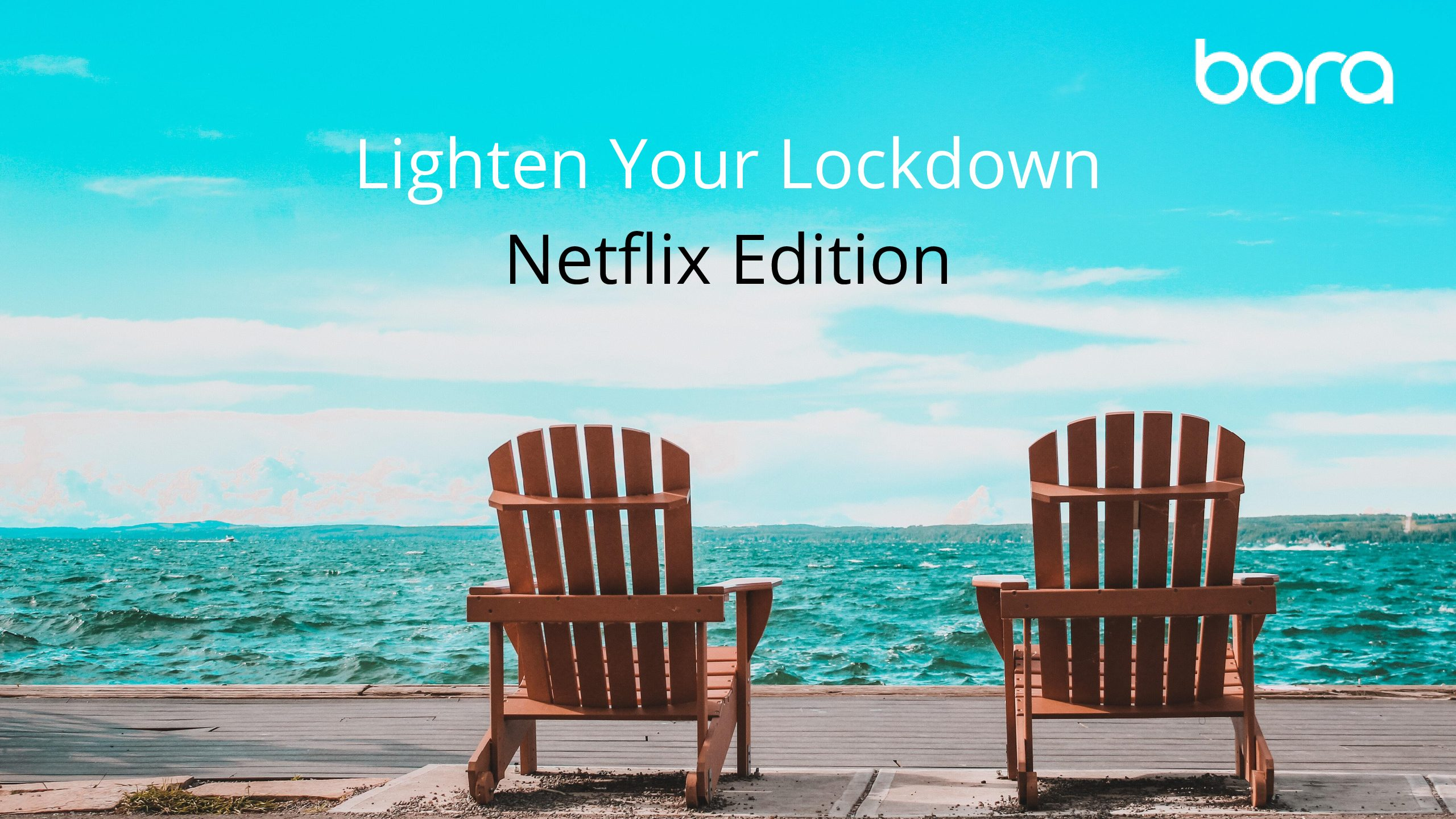 Lighten Your Lockdown: Netflix Edition