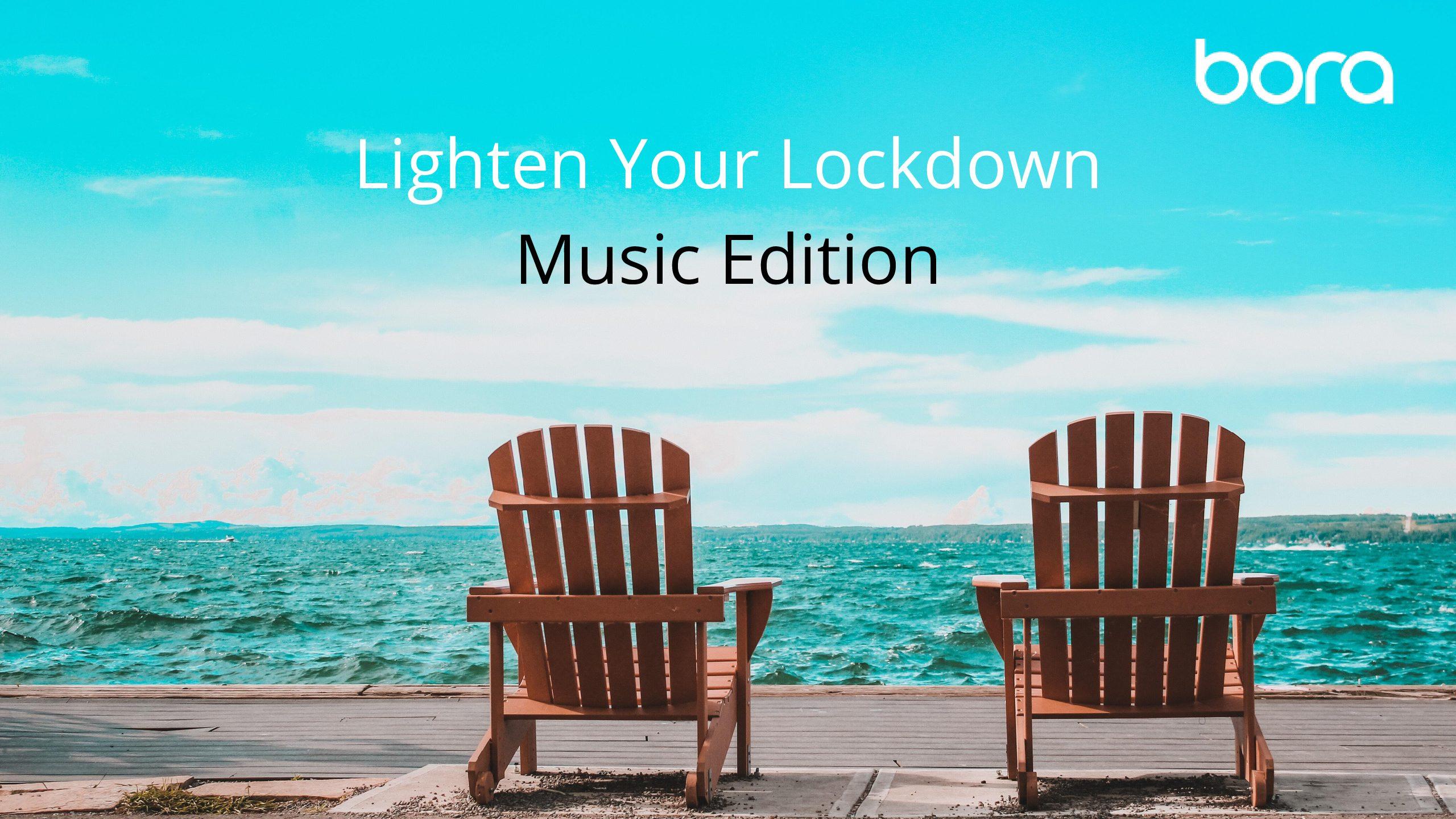 Lighten Your Lockdown: Music Edition