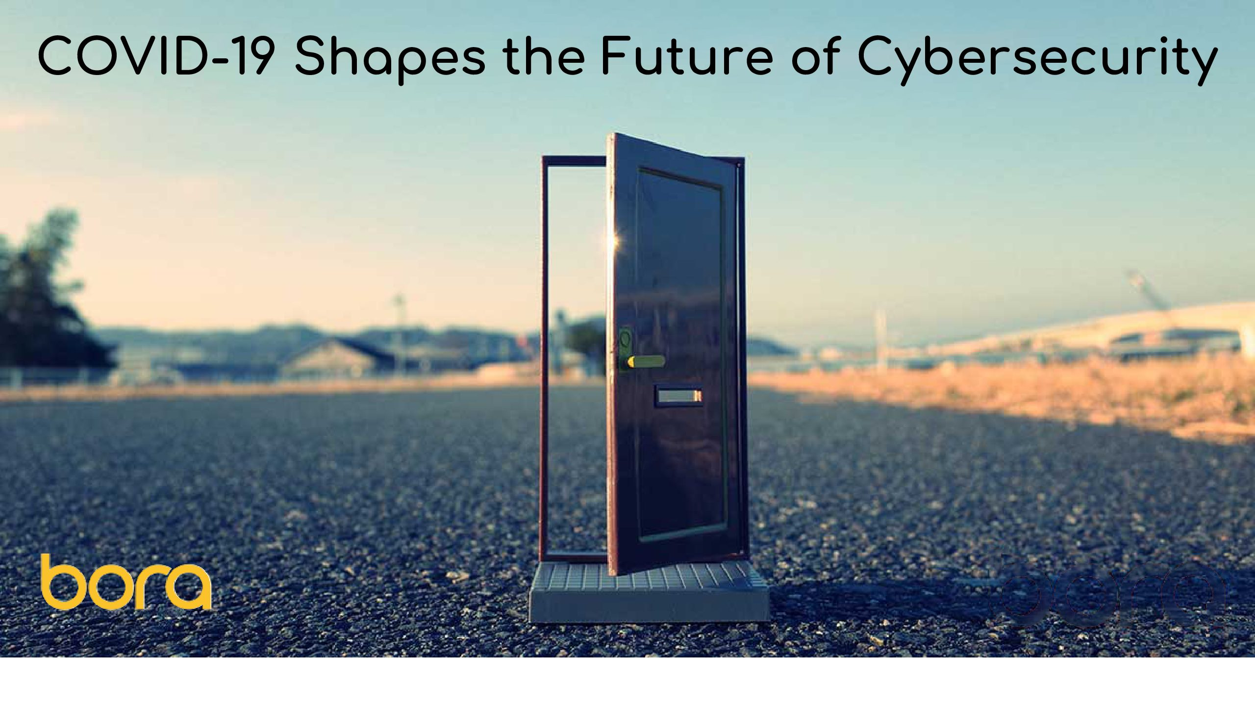 COVID-19 Shapes the Future of Cybersecurity