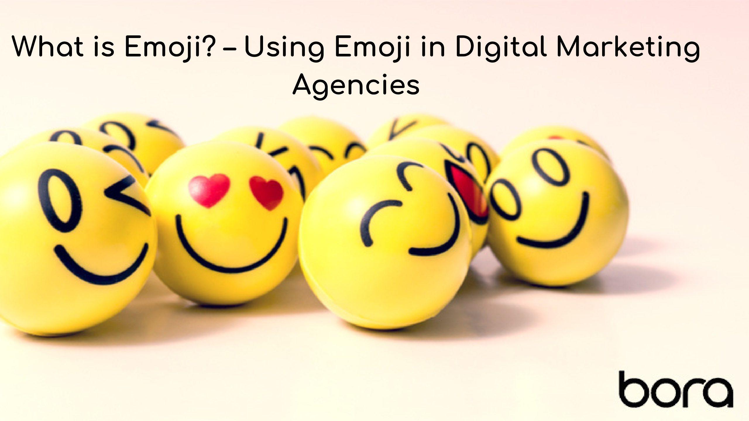 What is Emoji? – Using Emoji in Digital Marketing Agencies