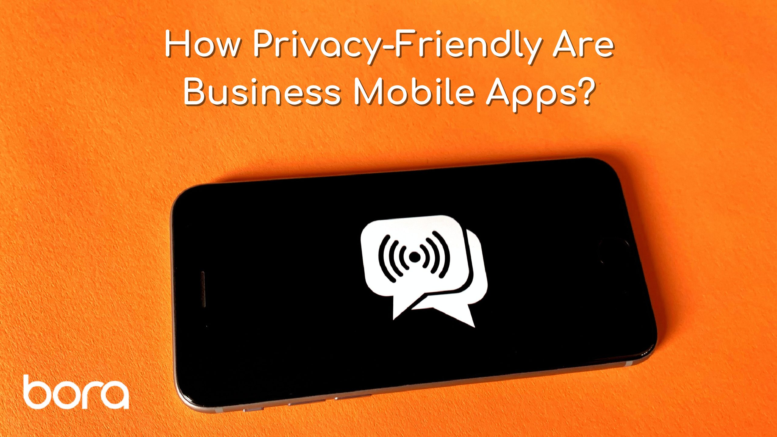 How Privacy-Friendly Are Business Mobile Apps?